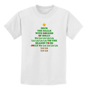 Deck the Halls Lyrics Christmas Tree Childrens T-Shirt