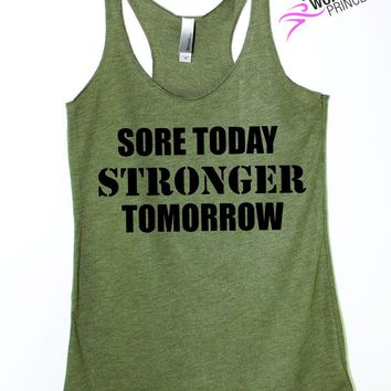 Sore Today Stronger Tomorrow Workout Top