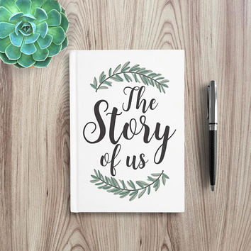 Writing Journal, Personalized Notebook, hardcover book, anniversary gift, boyfriend, husband keepsake, Blank Lined - The story of us