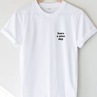 Have A Nice Day Tee - White