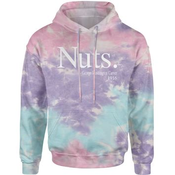 Nuts Quote George Washington Carver  Tie-Dye Adult Hoodie Sweatshirt