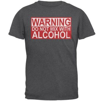 PEAPGQ9 Warning Do Not Mix With Alcohol Mens T Shirt