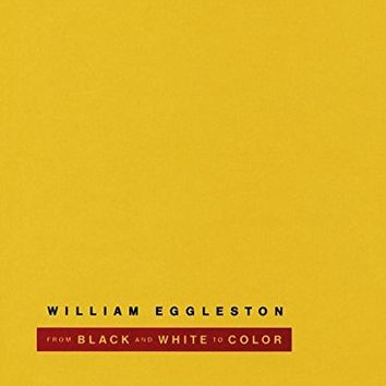 William Eggleston: From Black and White to Colour Hardcover – Unabridged, October 31, 2014