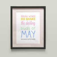 Rough Winds Do Shake The Darling Buds Of May - Shakespeare Quote 8x10 Art Print Home Decor Birthday Gift Typography
