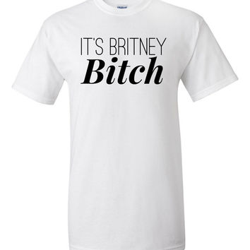 It's Britney Bitch T-Shirt