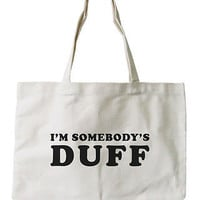 Women's Reusable Canvas Bag- I'm Somebody's DUFF Natural Canvas Tote Bag