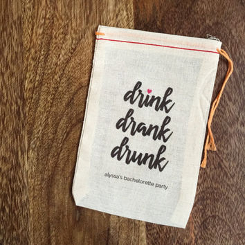 4x6 Mini Muslin Bags for Bachelorette Kits - Drink Drank Drunk