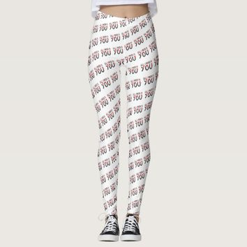 All I Need Is You Leggings