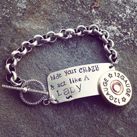 Hand Stamped Tag hide your crazy and act like a lady miranda lambert inspired bracelet with shotgun shell accent in silver
