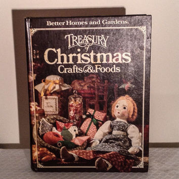 Treasury of Christmas Crafts and Foods by Better Homes & Gardens 1981, holiday gifts, recipes, entertaining, meals, festive decorating