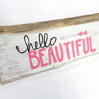 Hello Beautiful, Rustic Wood Sign, Wood Arrow Sign, Beautiful, Wooden Sign, Hand Lettered, Hand Painted, Reclaimed, Wood Sign, Natural Edge