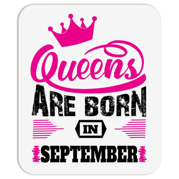 Queens Are Born in September Mousepad