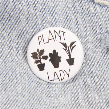 Plant Lady 1.25 Inch Pin Back Button Badge