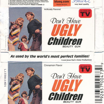 Don't Have Ugly Children Beauty Gum