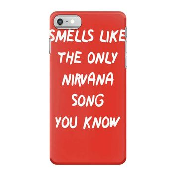 smells like the only nirvana song you know iPhone 7 Case