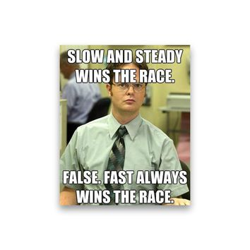 False: Slow and steady wins the race Dwight Schrute Magnet