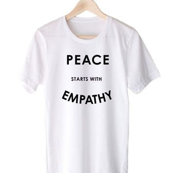 Peace Starts With Empathy - Tee