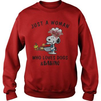 Snoopy Just A Woman Who Loves Dogs And Baking Shirt Sweat Shirt