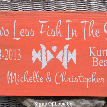 Two Less Fish In The Sea Personalized Wedding Sign Coral Beach Nautical Rustic Personalized