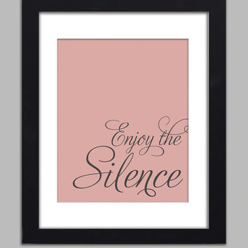 Enjoy The Silence Quote Inspirational Art Print  Rose Pink Custom Colors Poster 8x10 Relax Quote Poster Library Wall Decor Premium Print