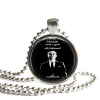 Sherlock Necklace Moriarty Quote Every Good Fairy Tale Need Good Old Fashioned Villain