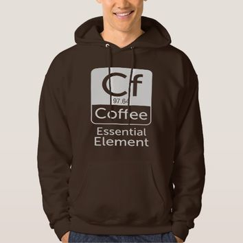 Funny Chemistry Pun Joke coffee essential element Hoodie