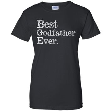 Best Godfather Ever T-shirt, Best Gift for Dad