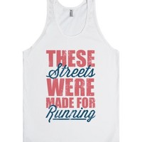 These Streets Were Made For Running |