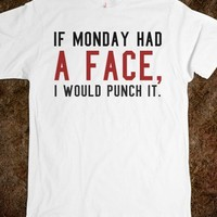 IF MONDAY HAD A FACE TEE T SHIRT