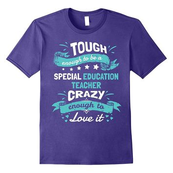 Special Education Teacher Tough Enough T-shirt Gifts Funny