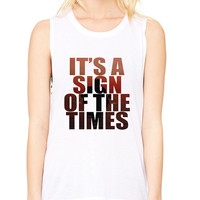 Women's Flowy Muscle It's A Sign Of The Times Styles Top