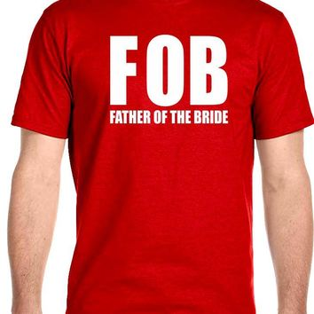 """FOB"" Father Of The Bride, Men's T-Shirt"