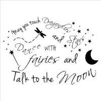 May You Touch Dragonflies and Stars Dance with Fairies and Talk to the Moon wall saying vinyl lettering home decor decals stickers
