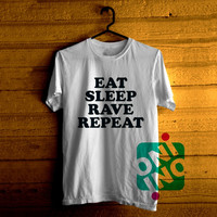 Eat Sleep Rave Repeat Tshirt For Men / Women Shirt Color Tees