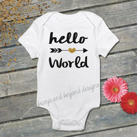 Hello World Shirt Hipster Shirt Arrow Shirt Newborn Baby Girl Bodysuit New Baby Announcement Vinyl Shirt 049