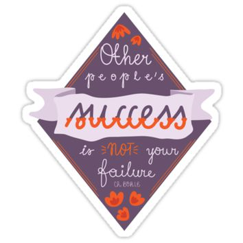 'Other people's success ...' Sticker by katlauraa