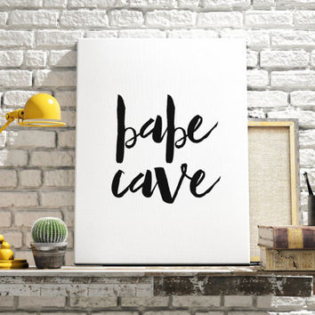 "Printable Art ""Babe Cave"" Instant Download Shabby Chic Boho Print Black And White Digital Download Sign Typography Print PRINT AT HOME"