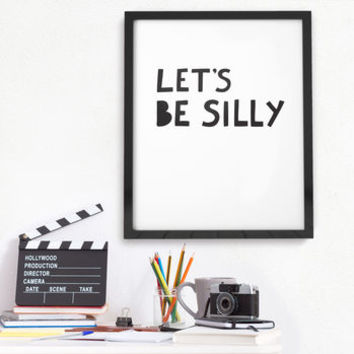 'Let's Be Silly' Typographic Print