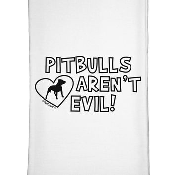 Pitbulls Aren't Evil Flour Sack Dish Towel