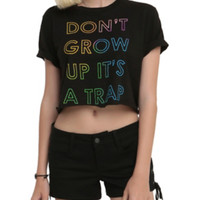 Don't Grow Up Girls Crop Top