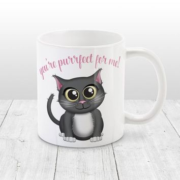 You're Purrfect for Me Cat Mug - Cute Dark Gray Cat Cartoon Illustration, Cute Mug, Cat Coffee Mug - 11oz or 15oz - Made to Order