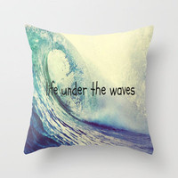 live under the waves Throw Pillow by Sjaefashion | Society6