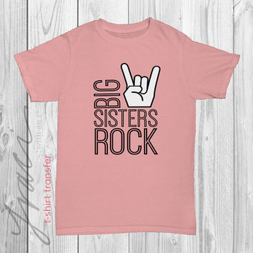 """INSTANT DOWNLOAD - """"Big Sisters Rock"""" - Printable Iron on T-Shirt Transfer Design"""
