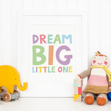 Dream Big Little One Nursery Art Quote, Nursery Decor, baby room, Childrens Art, Kids Room, Nursery Wall Art, Childrens Decor, Printable