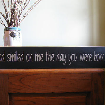 God smiled on me the day you were born custom wood hand painted sign - wedding gift