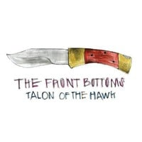 The Front Bottoms - Talon Of The Hawk