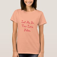 Let Me Be Your Love Potion T-Shirt