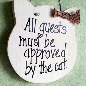 Funny cat sign,  All guests must be approved, humor