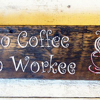 Coffee Wall Decor For Kitchen, Wood Signs and Sayings, No Coffee No Workee