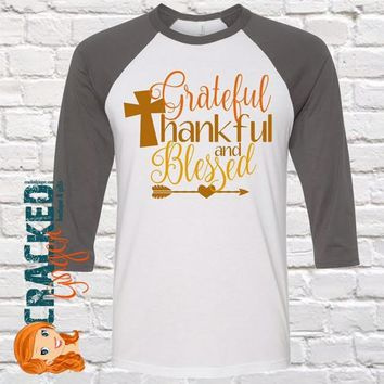Grateful, Thankful, and Blessed Cross Fall Thanksgiving 3/4 Sleeve Raglan